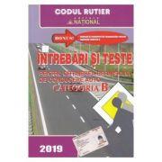 2019|Intrebari si teste, CATEGORIA B pentru obtinerea permisului de conducere auto