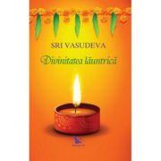 Divinitatea launtrica(editia revizuita)-Sri Vasudeva