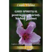 Ghid Spiritual pentru copii, parinti, barbati si femei-Luule Viilma