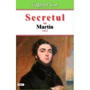 Secretul lui Martin vol 2-Eugene Sue