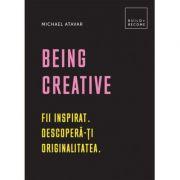 Being Creative-Michael Atavar