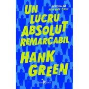 Un lucru absolut remarcabil-Hank Green