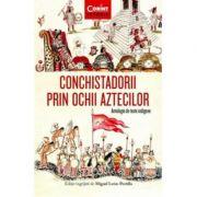 Conchistadorii prin ochii Aztecilor