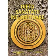 Dieta sanatatii infloritoare