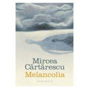 Melancolia-Mircea Cartarescu