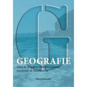 Geografie – Ghid de pregatire intensiva pentru examenul de bacalaureat