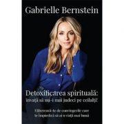 Detoxifierea spirituala-Gabrielle Bernstein