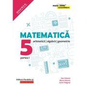 Matematică. Aritmetică, algebră, geometrie. Clasa a V-a. Consolidare. Partea I(Mate 2000)