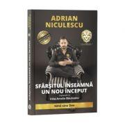 Sfarsitul inseamna un nou inceput-Adrian Niculescu