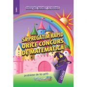 Sa pregatim rapid orice concurs de matematica (clasa I)