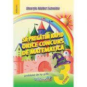 Sa pregatim rapid orice concurs de matematica (clasa III)