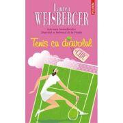 Tenis cu diavolul-Lauren Weisberger