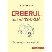 Creierul se transforma|Experientele neuroplasticitatii