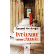 Intalnire cu un calugar - Mukherjee Jayant