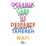 Oceanul care ne desparte-Tahereh Mafi