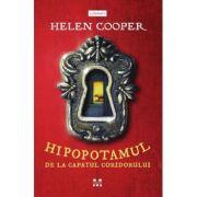 Hipopotamul de la capatul coridorului - Helen Cooper