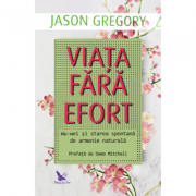 Viata fara efort - Jason Gregory