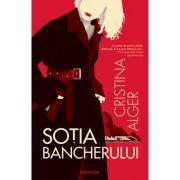 Sotia bancherului - Cristina Alger