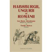 Habsburgii, ungurii si romanii