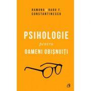 Psihologie pentru oameni obisnuiti (vol. 1+2) - Ramona & Radu F. Constantinescu