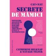 Cat + Nat | Secrete de mamici