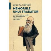 Memoriile unui tradator - Lupu C. Kostaki