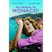 Ne vedem in Monaco! - Hazel Gaynor