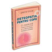 Osteopatia pentru copii - Pierre Tricot
