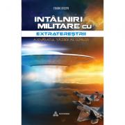 Intalniri militare cu extraterestrii. Adevaratul razboi al lumilor - Frank Joseph
