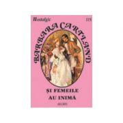 Si femeile au inima - Barbara Cartland