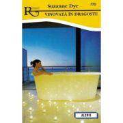 Vinovata in dragoste - Suzanne Dye