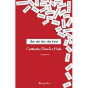 Dor de dor de tine (vol. 3) - Constantin Romulus Preda