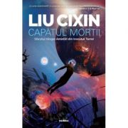Capatul mortii | Amintiri din trecutul Terrei vol. 3 - Liu Cixin