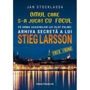 Omul care s-a jucat cu focul - Jan Stocklassa