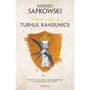 Seria Witcher vol. 6 | Turnul randunicii - Andrzej Sapkowski