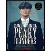 Din Ordinul Peaky Blinders | Cartea oficiala