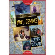 Minti geniale - Gordon Korman