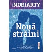 Noua straini - Liane Moriarty