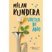 Valsul de adio - Milan Kundera