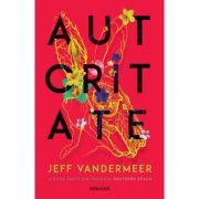 Autoritate (Southern Reach partea II) - Jeff VanderMeer