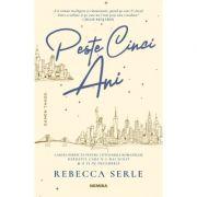 Peste cinci ani - Rebecca Serle