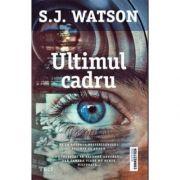 Ultimul cadru - S. J. Watson