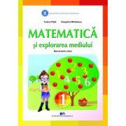 Matematica si explorarea mediului - Manual pentru clasa I