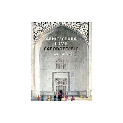 Arhitectura lumii. Capodoperele