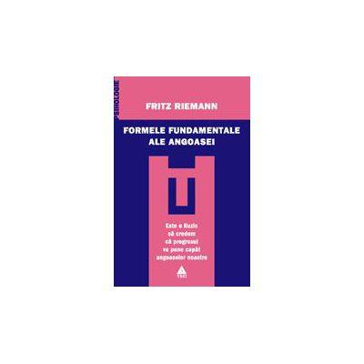 Formele fundamentale ale angoasei. Studiu de psihologie abisală. A 36-a ediţie