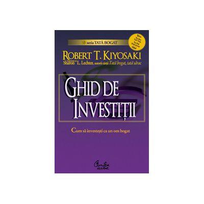 Ghid de investiţii - Cum să investeşti ca un om bogat