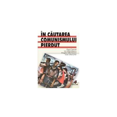In cautarea comunismului pierdut