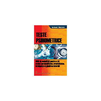 Teste psihometrice 1000 de modalitati pentru a va evolua personalitatea, creativitatea, inteligenta si gandirea laterala