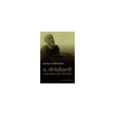 Nicolae Steinhardt si paradoxurile libertatii. O perspectiva monografica