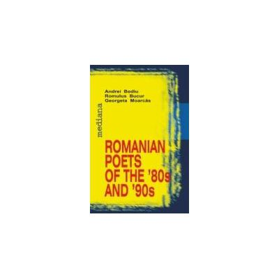 ROMANIAN POETS OF THE `80S AND `90S